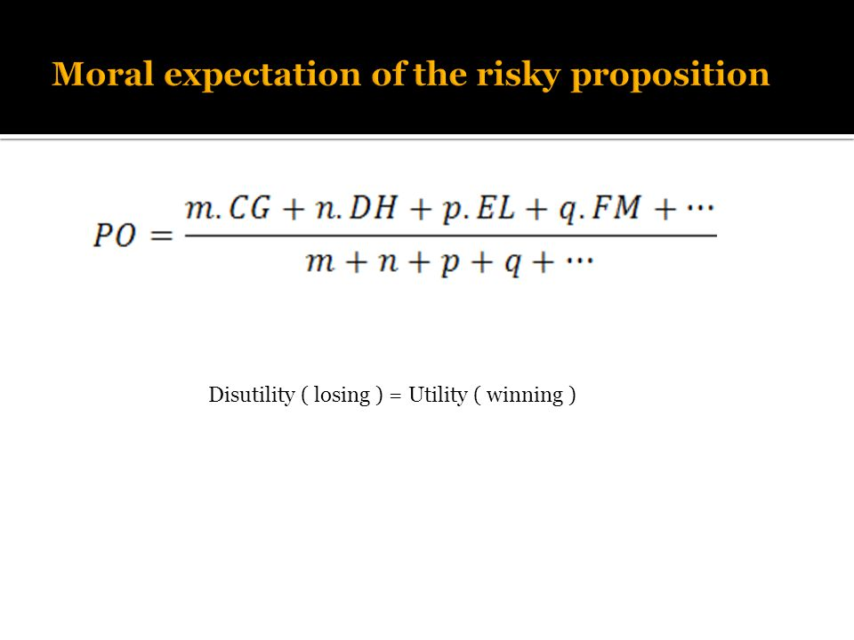 Disutility ( losing ) = Utility ( winning )