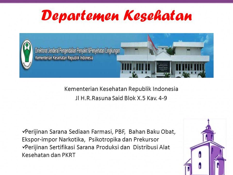 Kementerian Kesehatan Republik Indonesia Jl H.R.Rasuna Said Blok X.5 Kav. 4-9 Departemen Kesehatan  Perijinan Sarana Sediaan Farmasi, PBF, Bahan Baku
