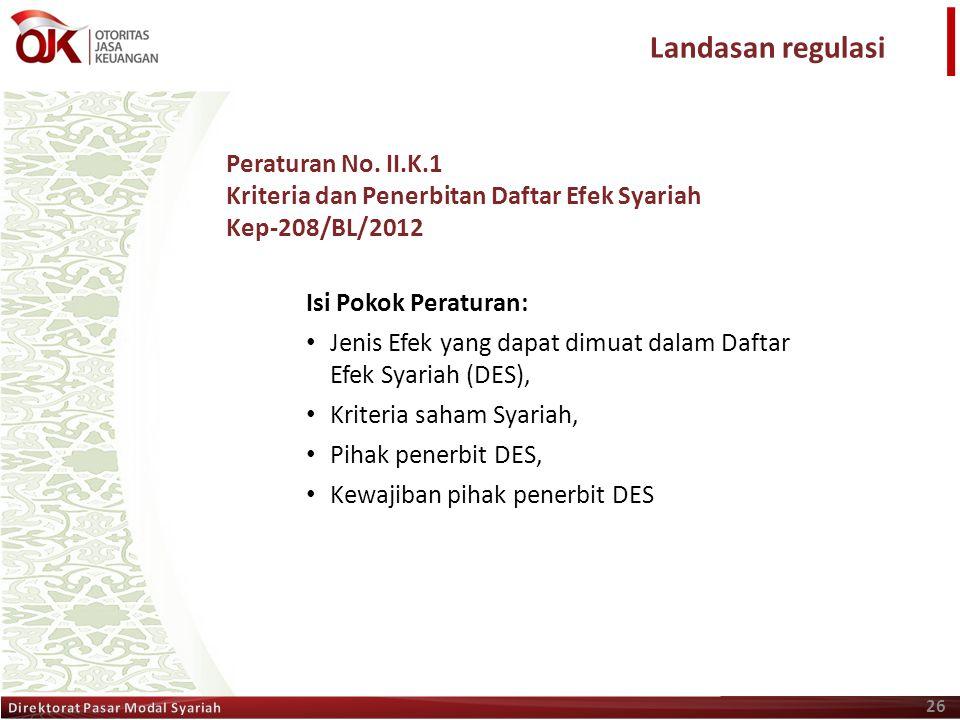 26 Peraturan No. II.K.1 Kriteria dan Penerbitan Daftar Efek Syariah Kep-208/BL/2012 Isi Pokok Peraturan: • Jenis Efek yang dapat dimuat dalam Daftar E