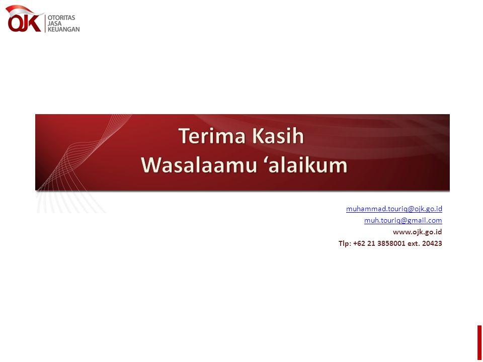muhammad.touriq@ojk.go.id muh.touriq@gmail.com www.ojk.go.id Tlp: +62 21 3858001 ext. 20423