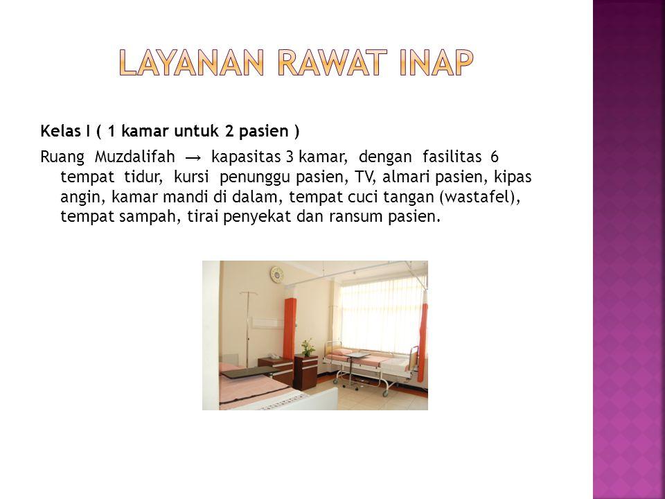 Kelas Utama ( 1 kamar untuk 2 pasien ) Lantai Mina 5 → kapasitas 2 kamar, dengan fasilitas 4 tempat tidur, kursi penunggu pasien, almari pasien, rak t