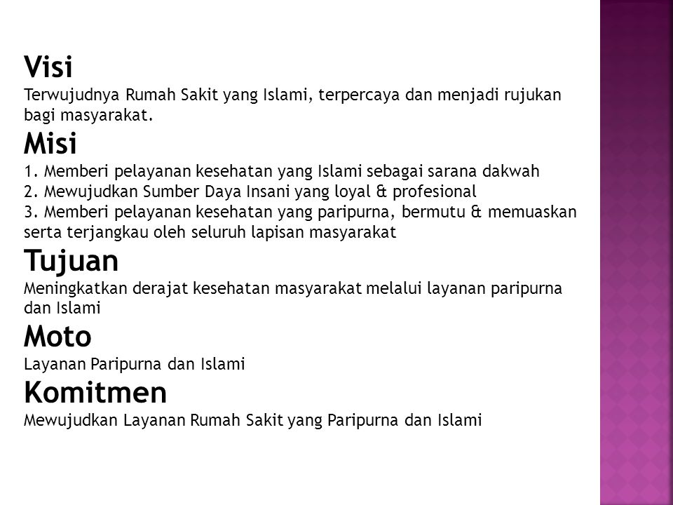 Visi Terwujudnya Rumah Sakit yang Islami, terpercaya dan menjadi rujukan bagi masyarakat.