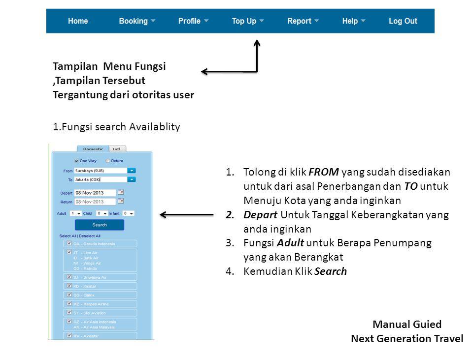 Tampilan Menu Fungsi,Tampilan Tersebut Tergantung dari otoritas user 1.Fungsi search Availablity 1.Tolong di klik FROM yang sudah disediakan untuk dar