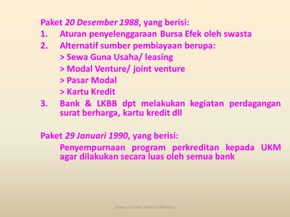 lanjutan  Pengendalian Kebijakan moneter 1.Likuiditas wajib minimum bank & LKBB diturunkan dari 15 % menjadi 2% 2.Batas maksimum pinjaman antar bank