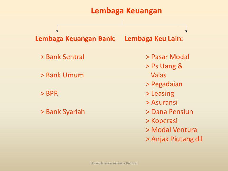 BANK SENTRAL Pengertian: • Bank Sentral adalah bank yang bertugas memelihara agar sistem moneter berjalan atau bekerja secara efisien sehingga dapat menjamin tercapainya tingkat pertumbuhan kredit/ uang yang beredar sesuai dengan yang diperlukan untuk mencapai pertumbuhan ekonomi tanpa mengakibatkan inflasi khaerulumam.name collection