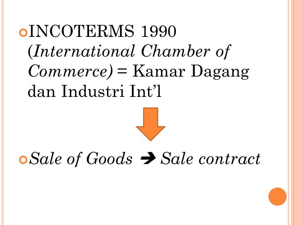 HUKUM DAGANG U/ TRANSAKSI PERDAGANGAN INT'L BERDASARKAN INCOTERMS 1990 a.