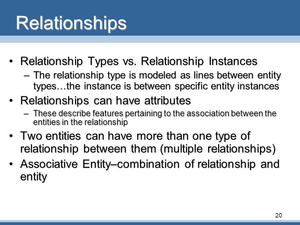 20 Relationships •Relationship Types vs.