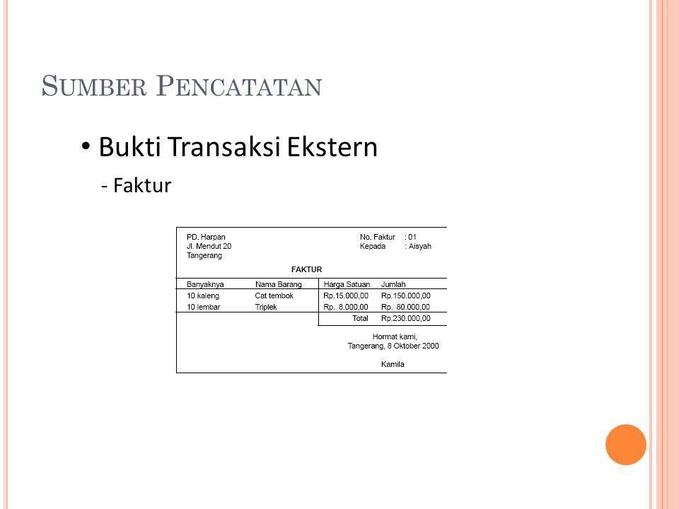 S UMBER P ENCATATAN • Bukti Transaksi Ekstern - Faktur