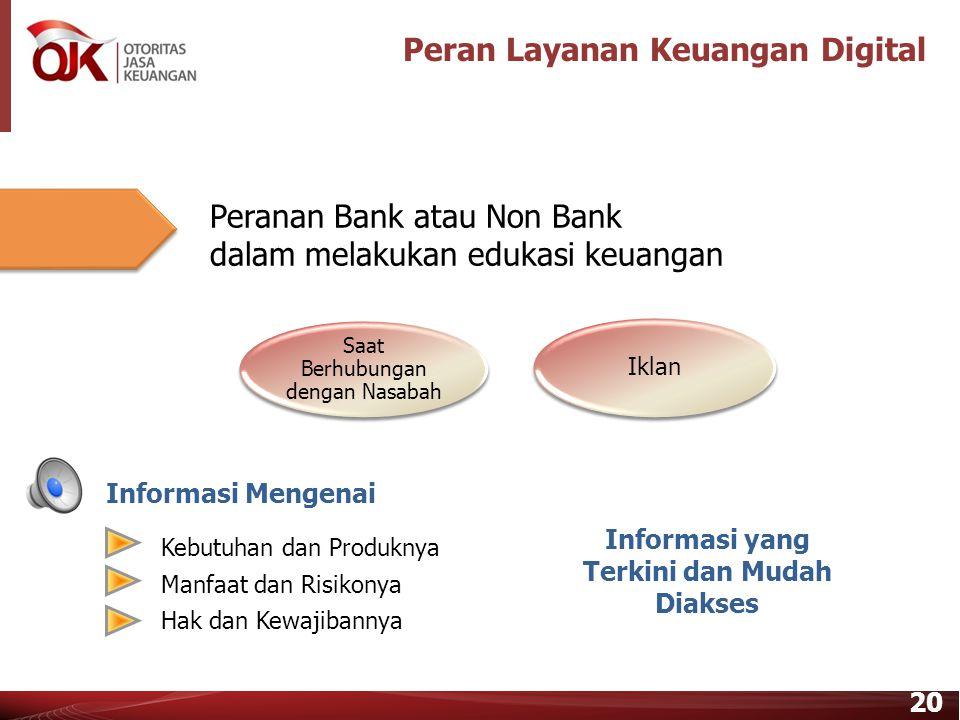 19 Peran Layanan Keuangan Digital Bank atau Non Bank memiliki peranan yang besar dalam melakukan edukasi keuangan, khususnya Masyarakat Pendapatan Ren