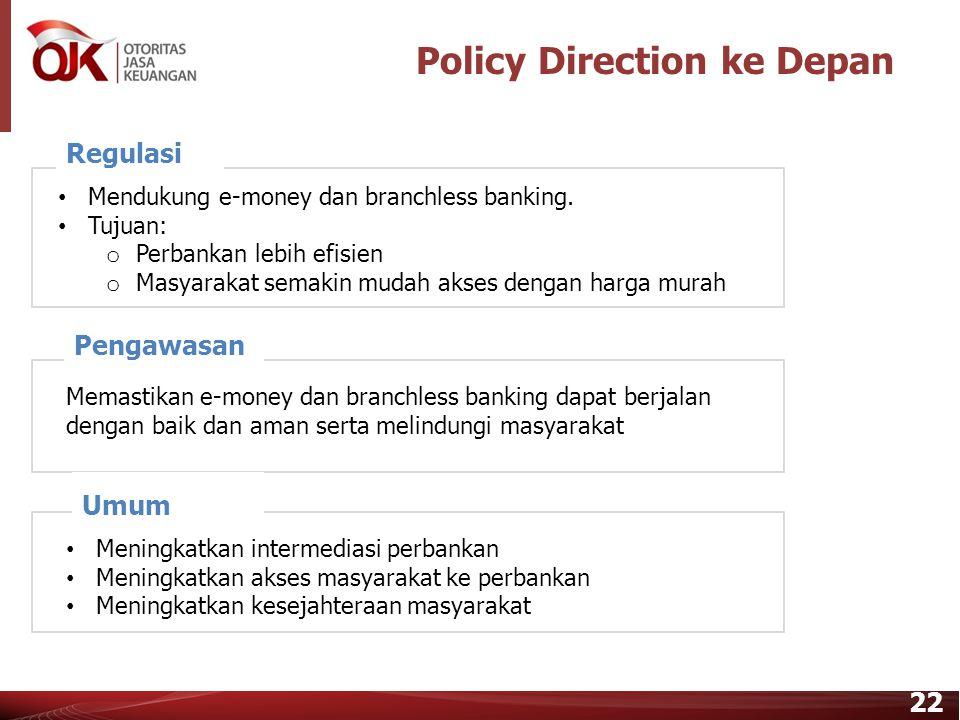 21 Peran Layanan Keuangan Digital Tantangan Luasnya wilayah geografis Indonesia dan terdiri dari pulau-pulau. Perlunya dukungan infrastruktur edukasi