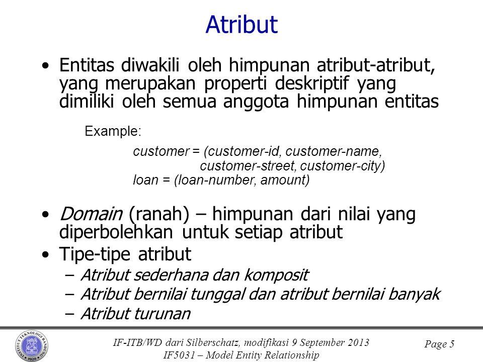 IF-ITB/WD dari Silberschatz, modifikasi 9 September 2013 IF5031 – Model Entity Relationship Page 5 Atribut •Entitas diwakili oleh himpunan atribut-atr