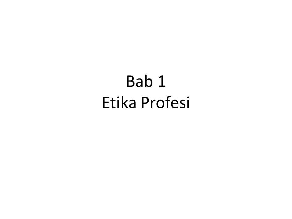 Bab 1 Etika Profesi
