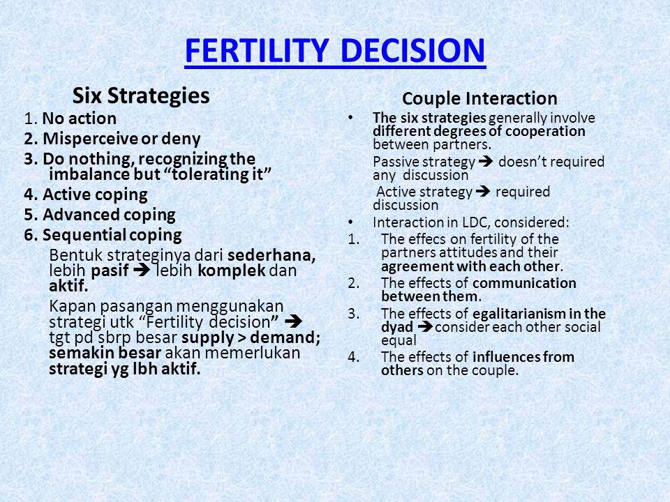 FERTILITY REGULATION 8 Strategi keputusan cenderung mengarah pada fertility regulation.