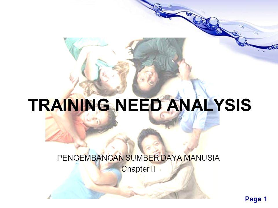Free Powerpoint Templates Page 1 TRAINING NEED ANALYSIS PENGEMBANGAN SUMBER DAYA MANUSIA Chapter II