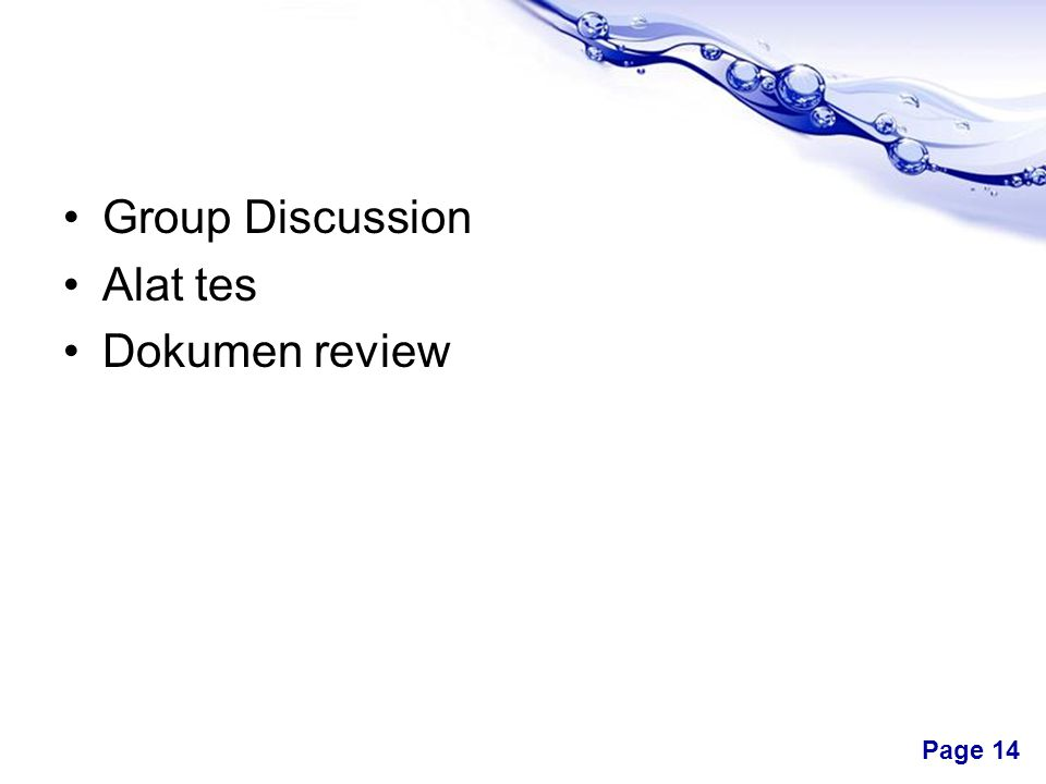 Free Powerpoint Templates Page 14 •Group Discussion •Alat tes •Dokumen review