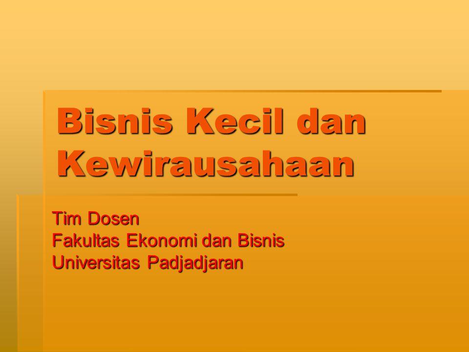 Bisnis Kecil dan Kewirausahaan Tim Dosen Fakultas Ekonomi dan Bisnis Universitas Padjadjaran