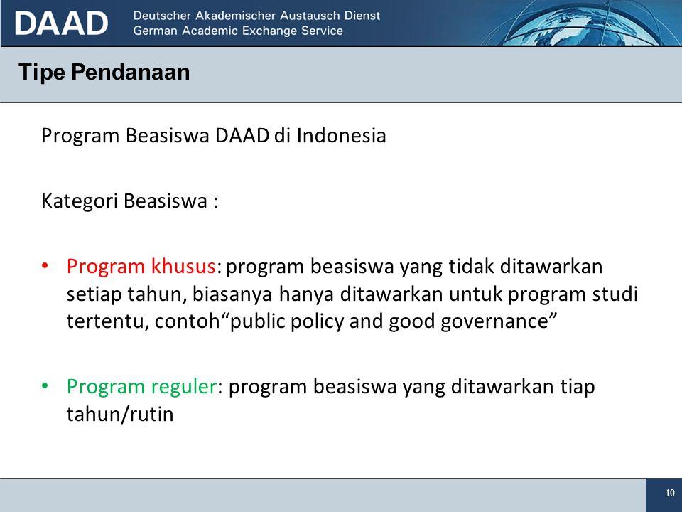 10 Tipe Pendanaan Program Beasiswa DAAD di Indonesia Kategori Beasiswa : • Program khusus: program beasiswa yang tidak ditawarkan setiap tahun, biasan