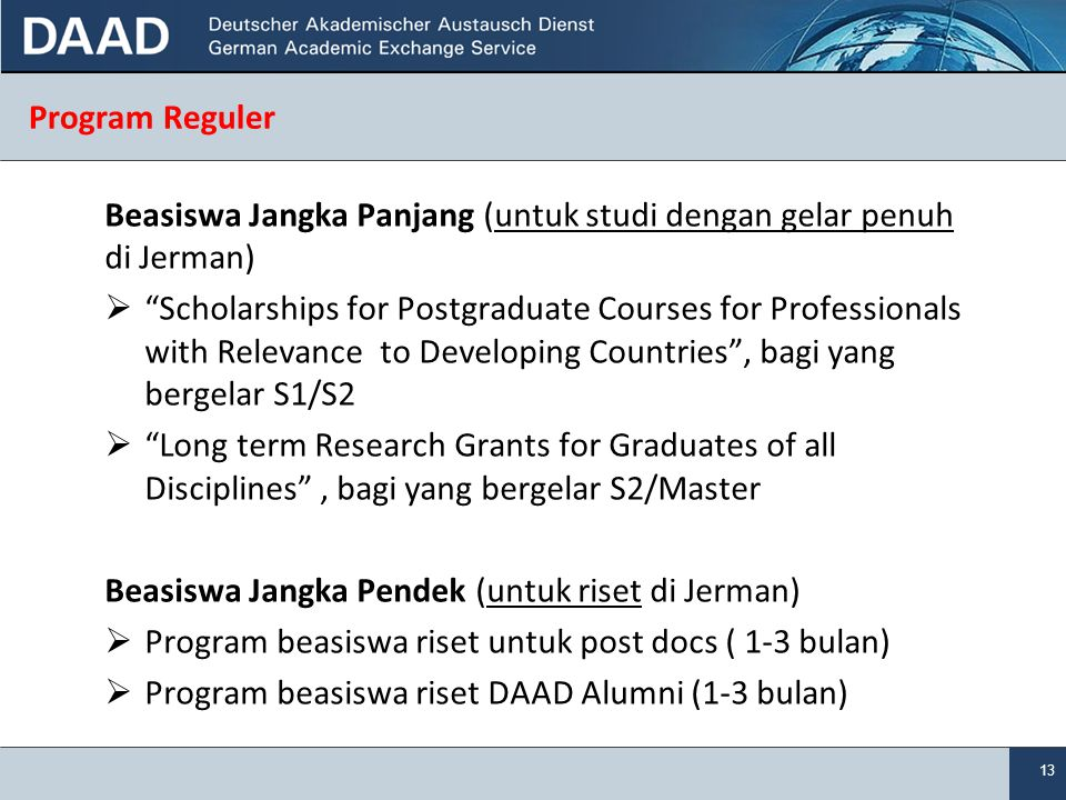 "13 Program Reguler Beasiswa Jangka Panjang (untuk studi dengan gelar penuh di Jerman)  ""Scholarships for Postgraduate Courses for Professionals with"