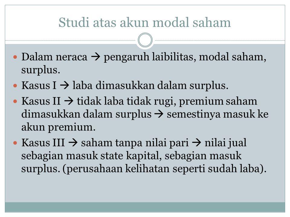 Studi atas akun modal saham  Dalam neraca  pengaruh laibilitas, modal saham, surplus.