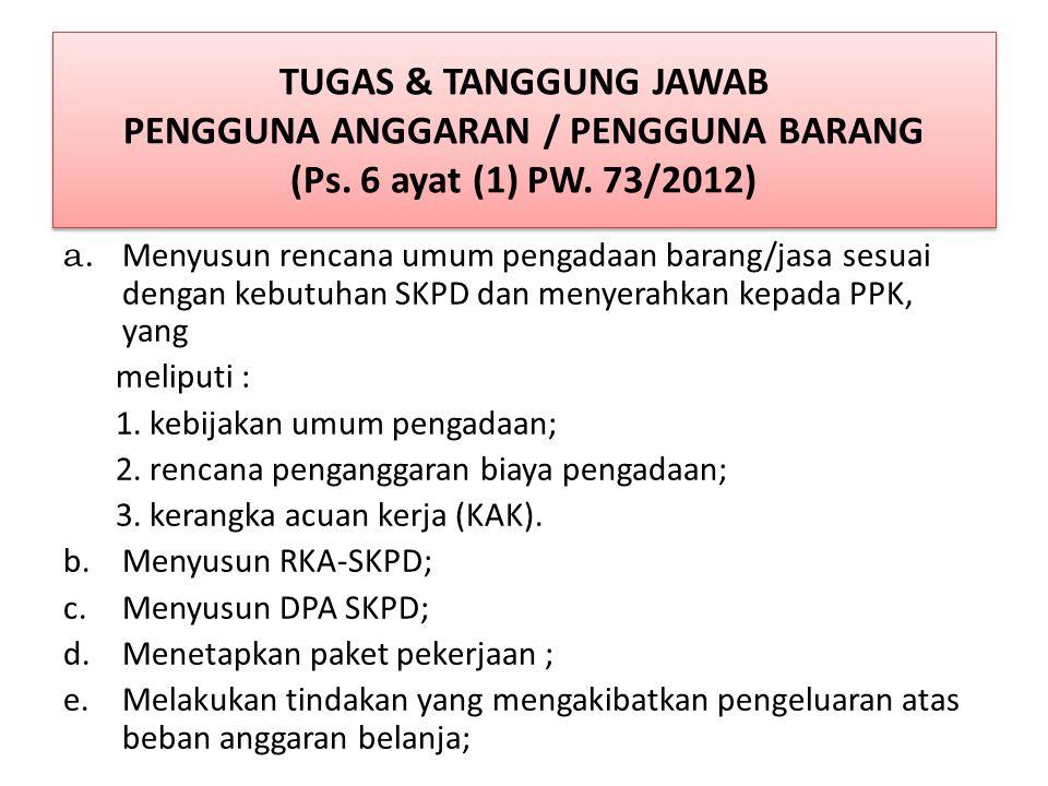 Dalam hal PPTK dijabat oleh unsur staf, apabila yang bersangkutan tidak dapat melaksanakan tugas : a.