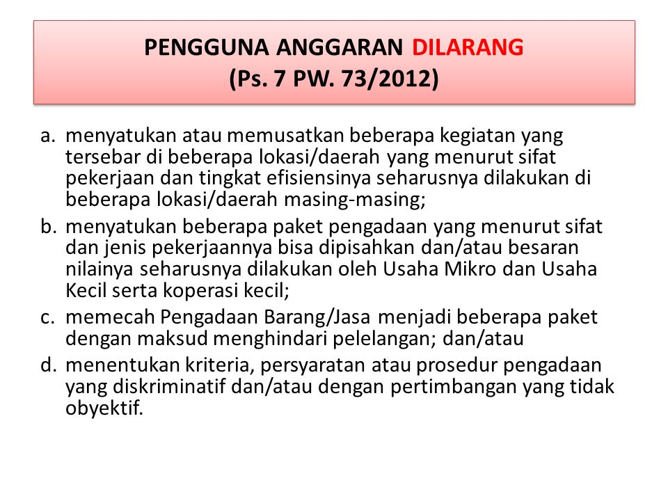 PEJABAT PENGADAAN DILARANG MERANGKAP SEBAGAI (Ps.21 ayat (6) PW.
