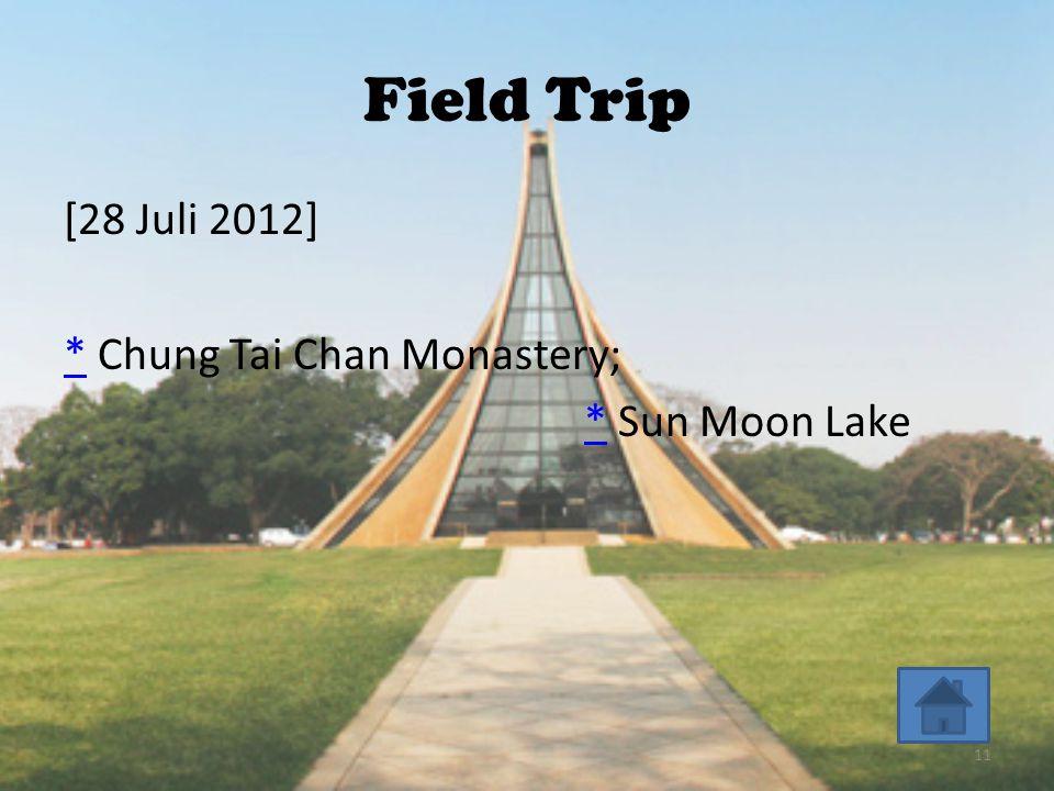 Field Trip [28 Juli 2012] ** Chung Tai Chan Monastery; * Sun Moon Lake* 11