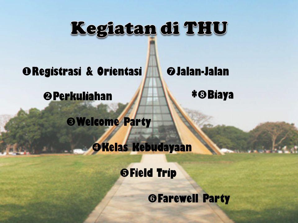 2  Registrasi & Orientasi  Perkuliahan  Welcome Party  Kelas Kebudayaan  Field Trip  Farewell Party  Jalan-Jalan *  Biaya