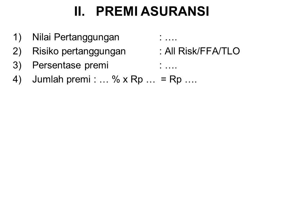 I. BIAYA PEROLEHAN 1)Nilai lawan valuta : ( CNF/CIF Valuta x Kurs Jual Devisa ( US $ …. X …) = Rp …. 2)Bea masuk : … % x (CNF/CIF Valuta x NDPBM) …% x