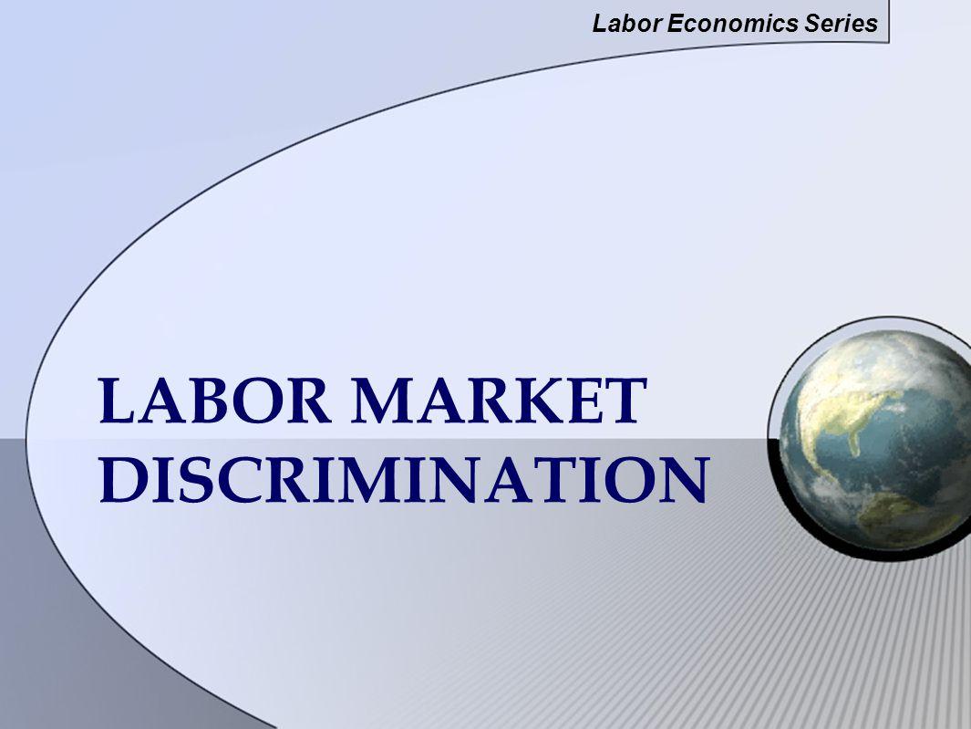 LABOR MARKET DISCRIMINATION Labor Economics Series