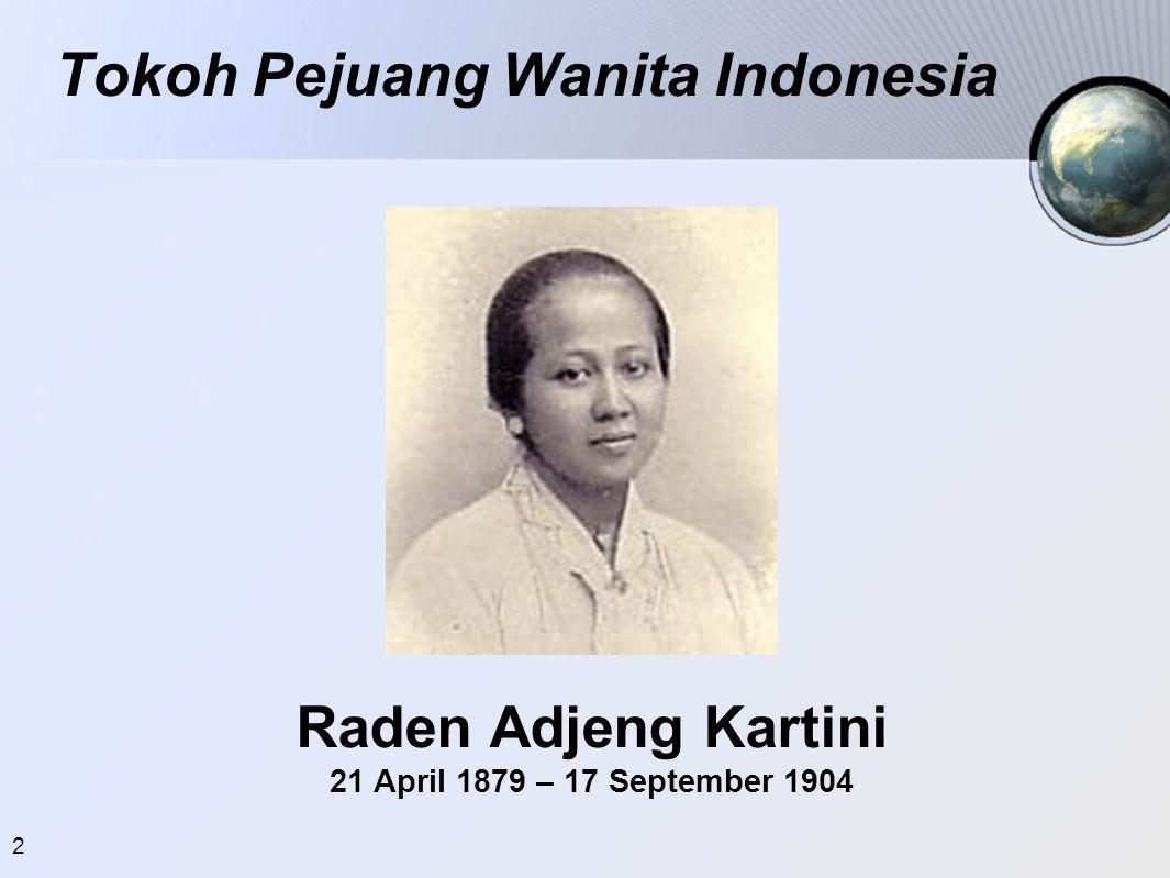 3 Pemikiran Raden Adjeng Kartini •Dunia wanita hanya sebatas tembok rumah.