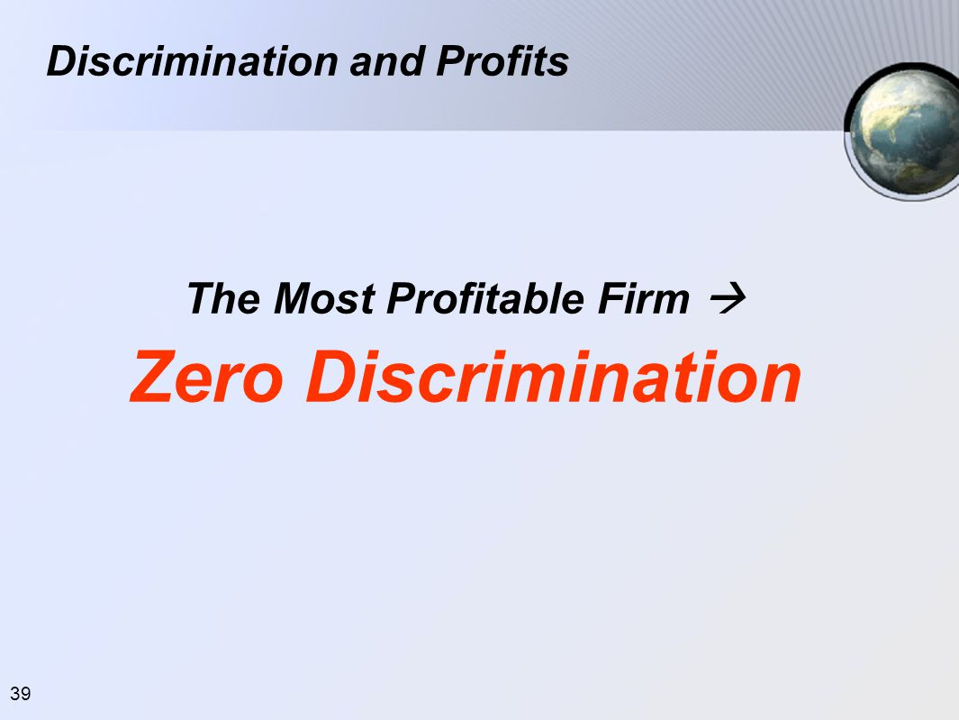 39 The Most Profitable Firm  Zero Discrimination and Profits