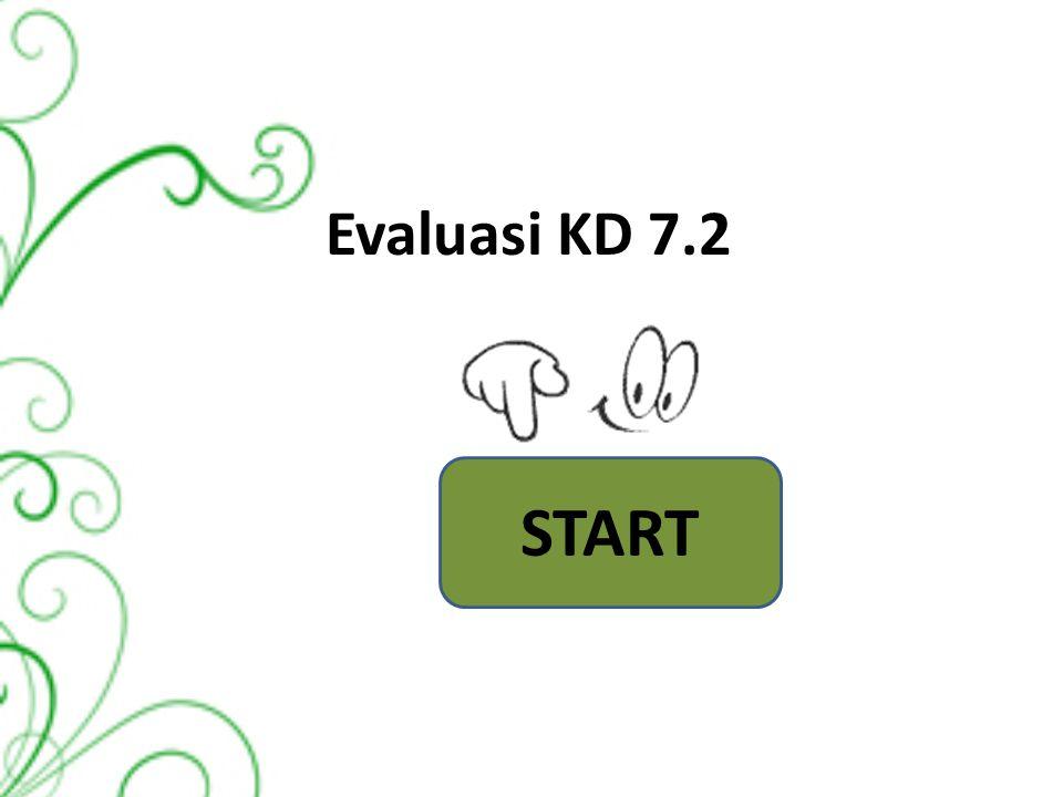 Evaluasi KD 7.2 START