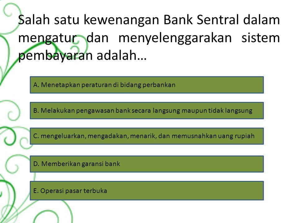 Berikut ini termasuk bank umum, kecuali… A. Bank perkreditan rakyat B. Bank pemerintah C. Bank swasta nasional D. Bank asing E. Bank pembengunan daera