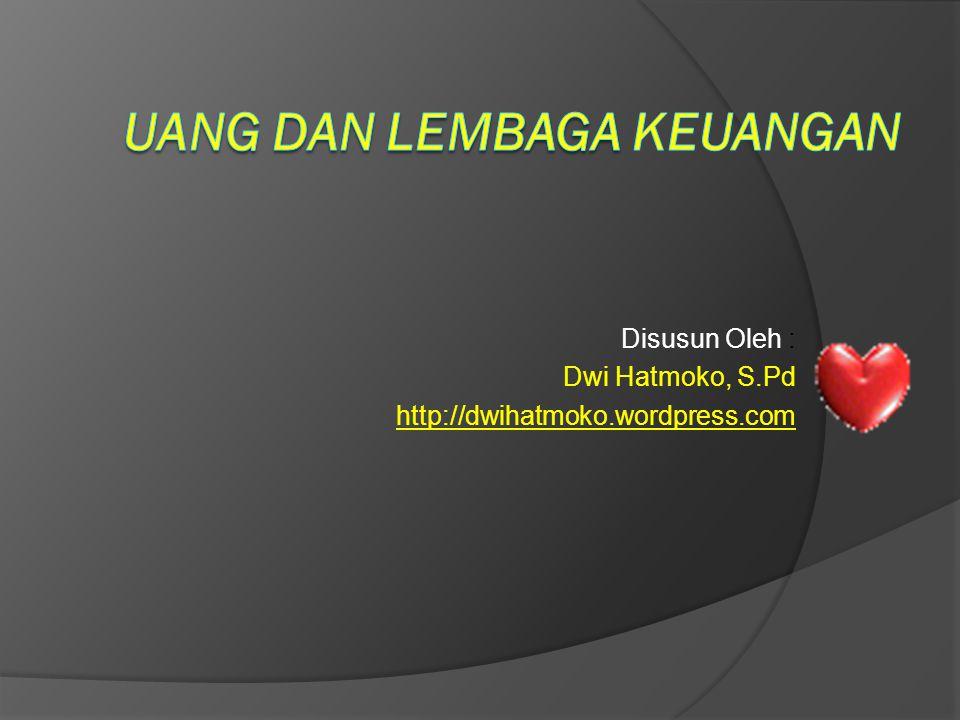 Disusun Oleh : Dwi Hatmoko, S.Pd http://dwihatmoko.wordpress.com