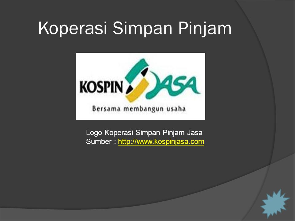 Koperasi Simpan Pinjam Logo Koperasi Simpan Pinjam Jasa Sumber : http://www.kospinjasa.comhttp://www.kospinjasa.com