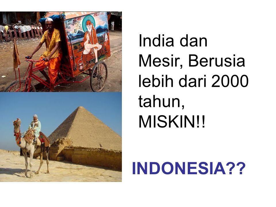 India dan Mesir, Berusia lebih dari 2000 tahun, MISKIN!! INDONESIA