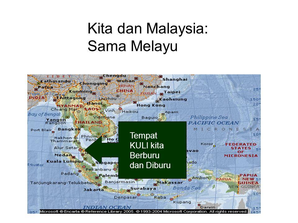 Tempat KULI kita Berburu dan Diburu Kita dan Malaysia: Sama Melayu