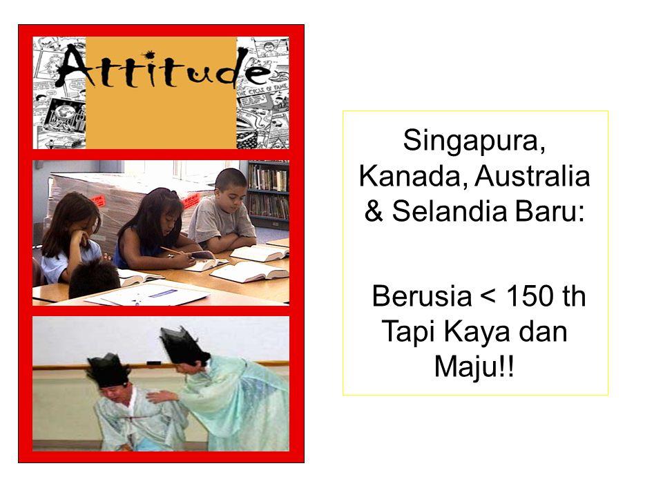 Singapura, Kanada, Australia & Selandia Baru: Berusia < 150 th Tapi Kaya dan Maju!!