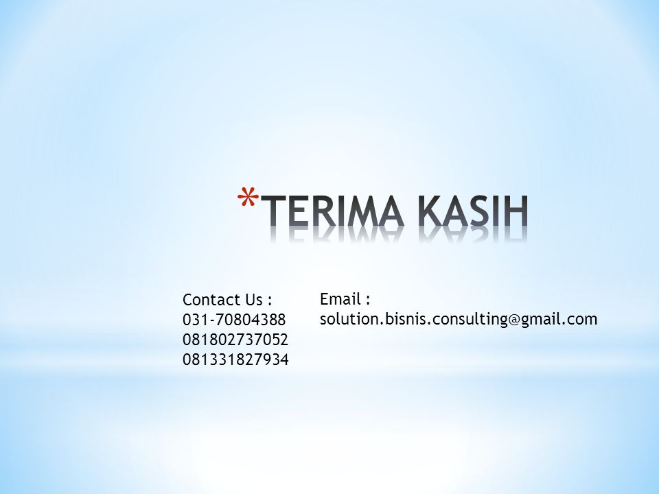 Contact Us : 031-70804388 081802737052 081331827934 Email : solution.bisnis.consulting@gmail.com
