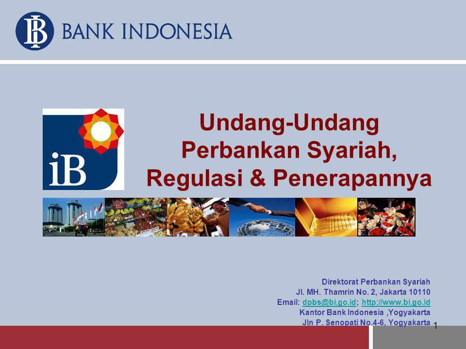 1 Undang-Undang Perbankan Syariah, Regulasi & Penerapannya Direktorat Perbankan Syariah Jl. MH. Thamrin No. 2, Jakarta 10110 Email: dpbs@bi.go.id; htt