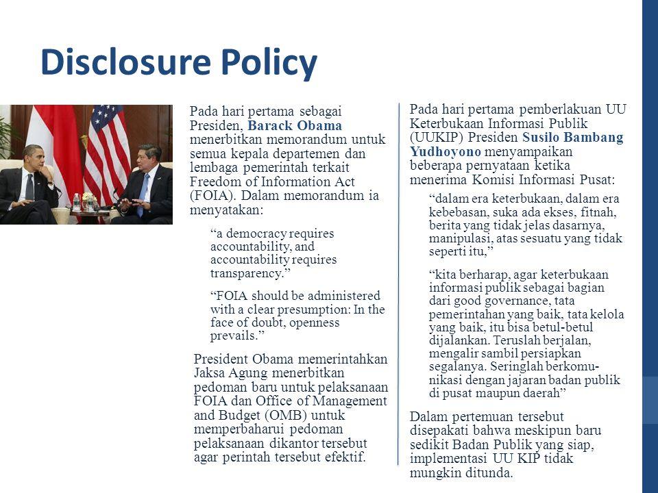 Disclosure Policy Pada hari pertama sebagai Presiden, Barack Obama menerbitkan memorandum untuk semua kepala departemen dan lembaga pemerintah terkait