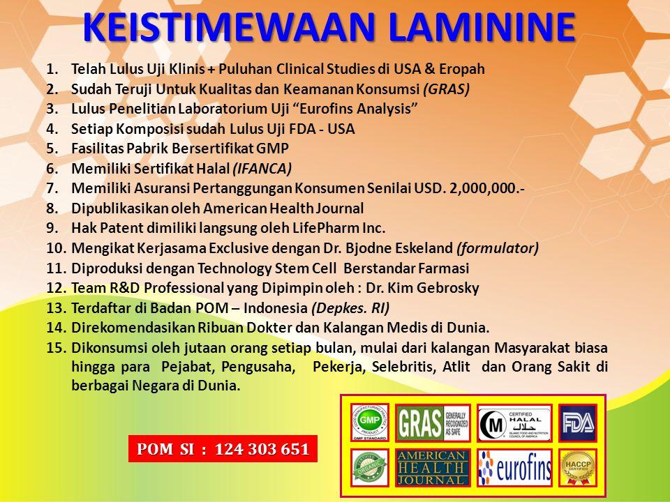 KEISTIMEWAAN LAMININE 1.Telah Lulus Uji Klinis + Puluhan Clinical Studies di USA & Eropah 2.Sudah Teruji Untuk Kualitas dan Keamanan Konsumsi (GRAS) 3