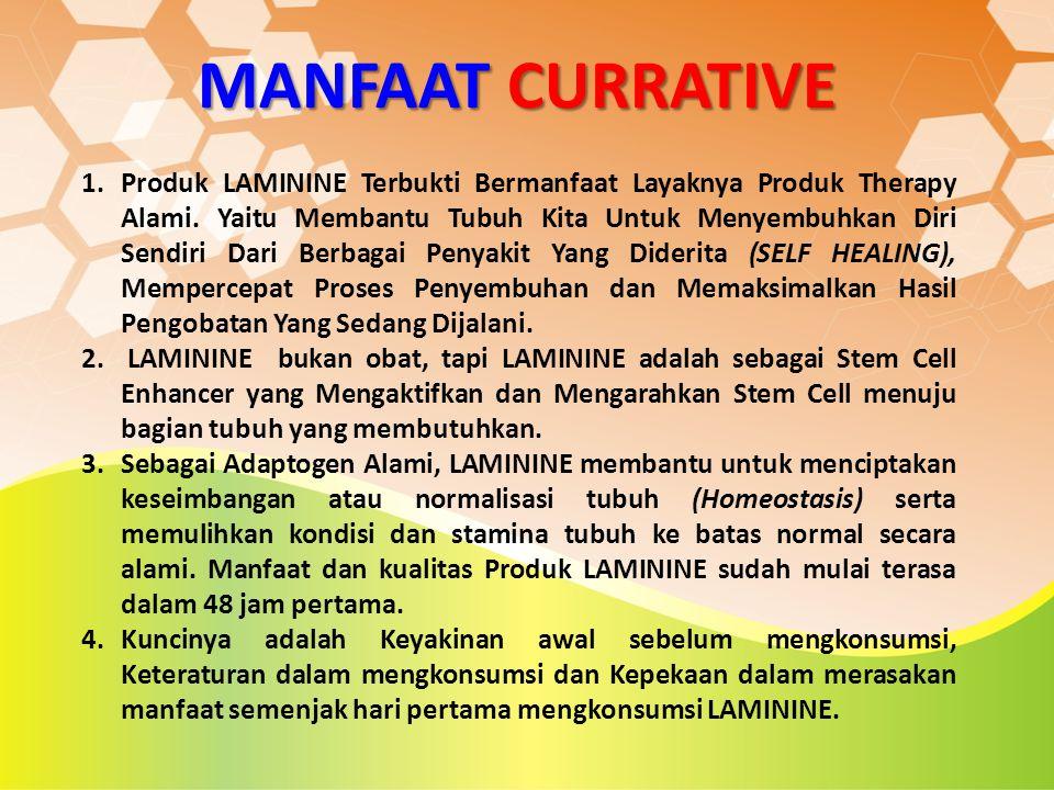 MANFAAT CURRATIVE 1.Produk LAMININE Terbukti Bermanfaat Layaknya Produk Therapy Alami. Yaitu Membantu Tubuh Kita Untuk Menyembuhkan Diri Sendiri Dari