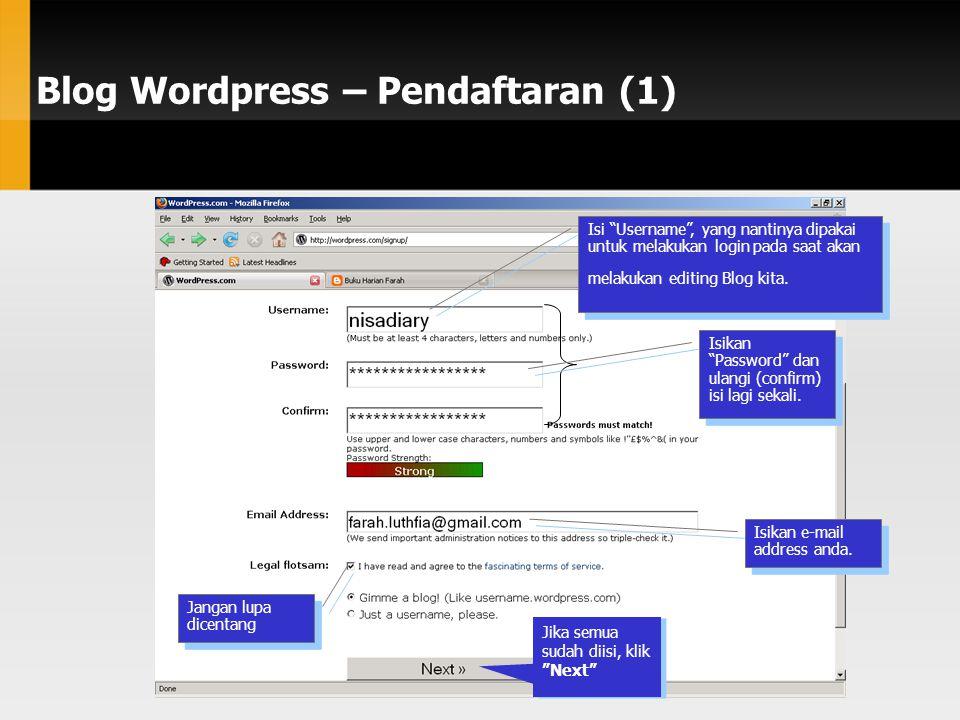 Blog Wordpress – Pendaftaran (1) Isi Username , yang nantinya dipakai untuk melakukan login pada saat akan melakukan editing Blog kita.