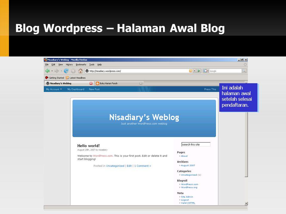 Blog Wordpress – Halaman Awal Blog Ini adalah halaman awal setelah selesai pendaftaran.