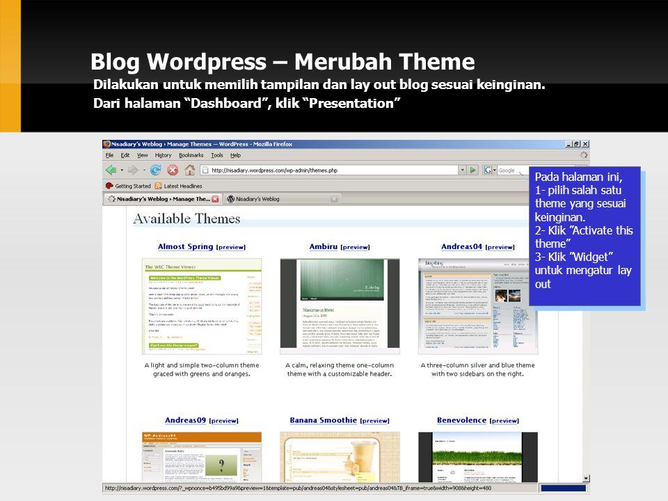 Blog Wordpress – Merubah Theme Dilakukan untuk memilih tampilan dan lay out blog sesuai keinginan.