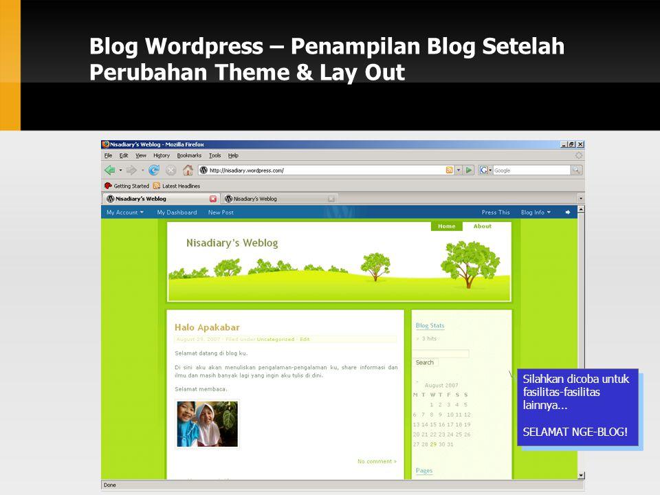 Blog Wordpress – Penampilan Blog Setelah Perubahan Theme & Lay Out Silahkan dicoba untuk fasilitas-fasilitas lainnya...