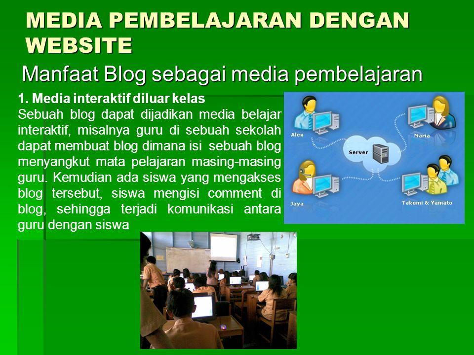MEDIA PEMBELAJARAN DENGAN WEBSITE Manfaat Blog sebagai media pembelajaran 1.
