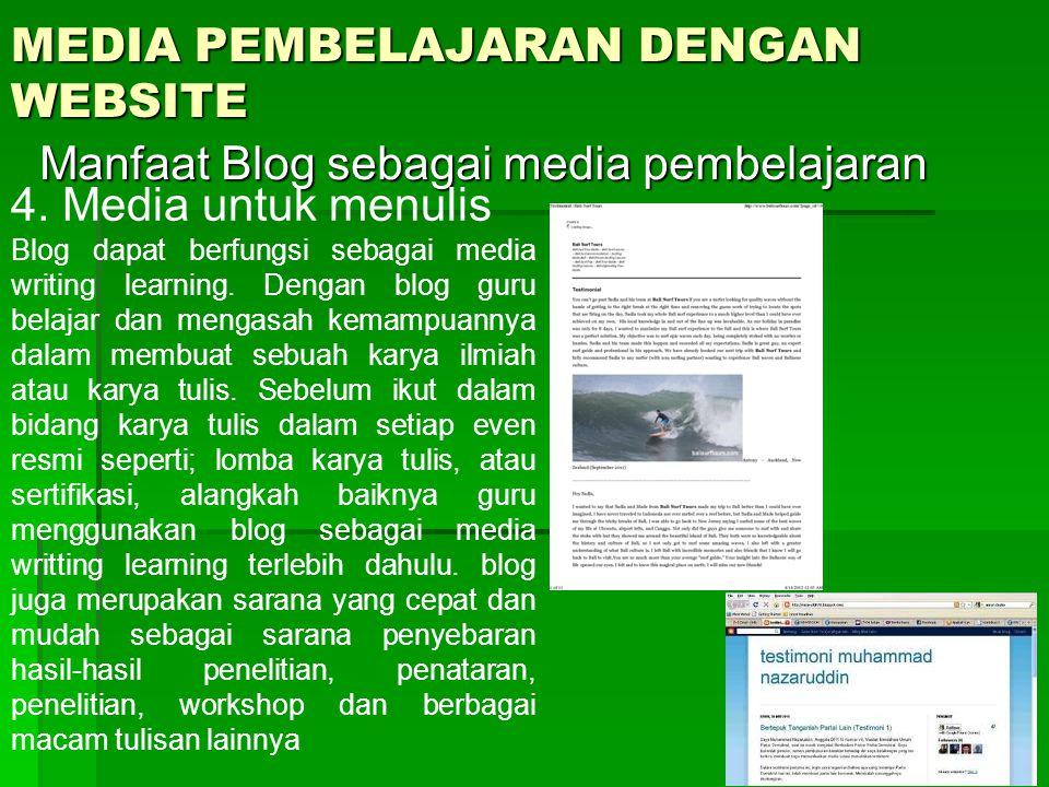 MEDIA PEMBELAJARAN DENGAN WEBSITE Manfaat Blog sebagai media pembelajaran 4.