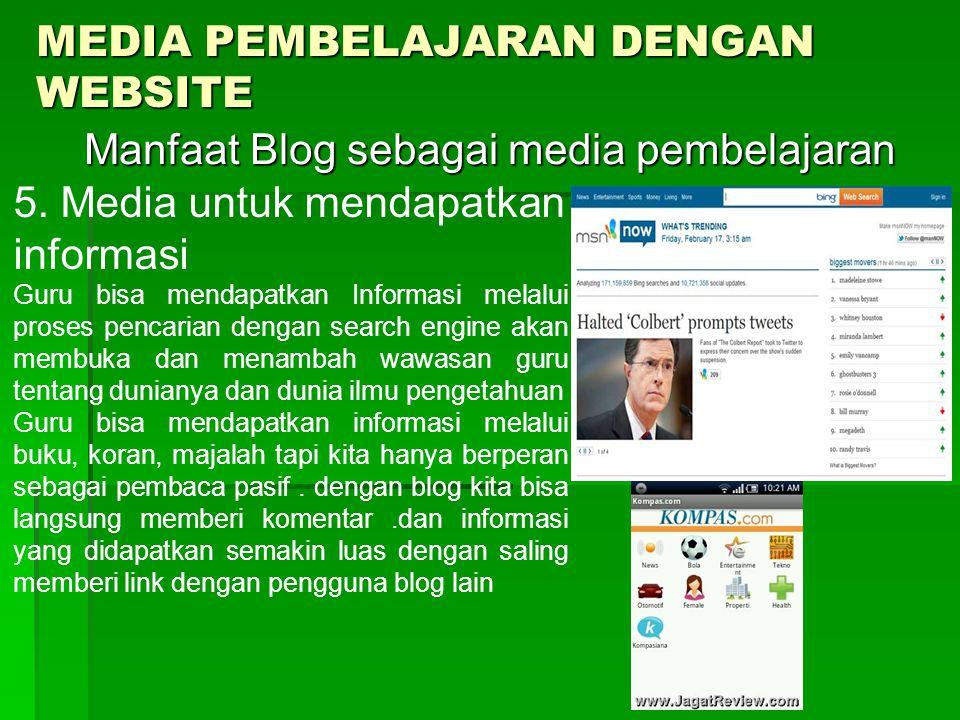 MEDIA PEMBELAJARAN DENGAN WEBSITE Manfaat Blog sebagai media pembelajaran Manfaat Blog sebagai media pembelajaran 5.